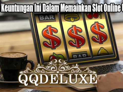 Hasilkan Keuntungan Ini Dalam Memainkan Slot Online Uang Asli