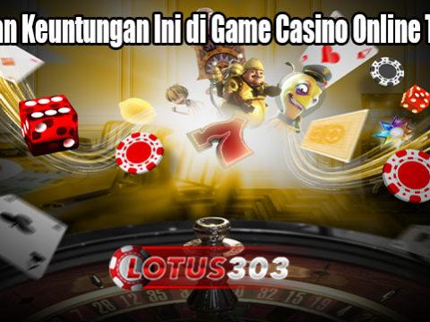 Hasilkan Keuntungan Ini di Game Casino Online Terbaik