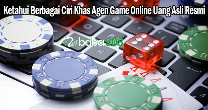 Ketahui Berbagai Ciri Khas Agen Game Online Uang Asli Resmi