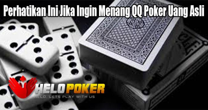 Perhatikan Ini Jika Ingin Menang QQ Poker Uang Asli